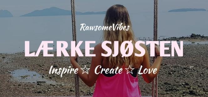 Lærke Sjøsten, RawsomeVibes, coaching, inspiration