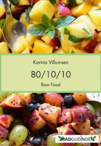 Karina Villumsen, Raw Food 80/10/10