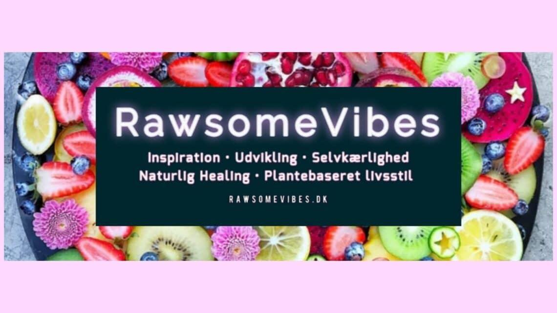 RawsomeVibes, Holistisk coaching, sundhed, selvkærlighed, fællesskab, holistisk rådgivning, spirituel vejledning