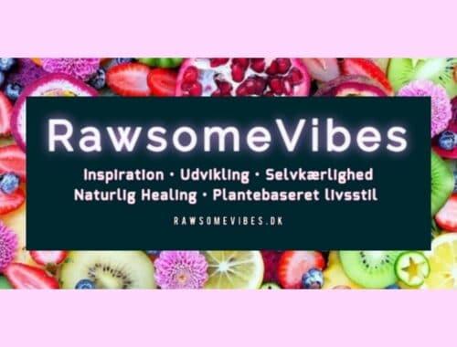 RawsomeVibes, sundhed, selvkærlighed, fællesskab, holistisk rådgivning, spirituel vejledning
