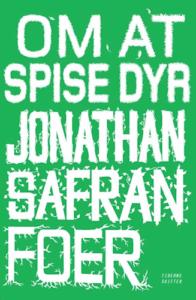 Om at spise dyr, Jonathan Safran Foer